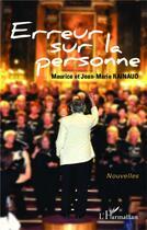 Couverture du livre « Erreur sur la personne » de Maurice Rainaud et Jean-Marie Rainaud aux éditions L'harmattan