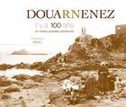 Couverture du livre « Douarnenez il y a 100 ans en cartes postales anciennes » de Christophe Belser aux éditions Patrimoines & Medias