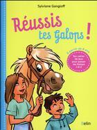 Couverture du livre « Réussis tes Galops ! ton cahier de jeux pour passer tes Galops 1 et 2 » de Sylviane Gangloff aux éditions Belin