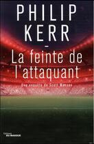Couverture du livre « La feinte de l'attaquant » de Philip Kerr aux éditions Editions Du Masque
