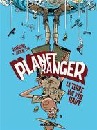 Couverture du livre « Planet ranger t.2 ; la terre vue d'en haut » de Jean-Louis Janssens et Julien-Cdm aux éditions Lombard