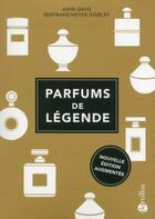 Couverture du livre « Parfums de légende » de Bertrand Meyer-Stabley et Anne Davis aux éditions Bartillat