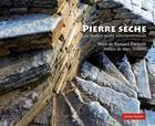Couverture du livre « Pierre sèche ; un savoir-faire contemporain » de Bernard Farinelli aux éditions Lucien Souny