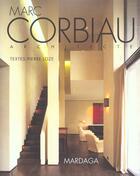 Couverture du livre « Marc corbiau - architecte » de Loze P aux éditions Mardaga Pierre