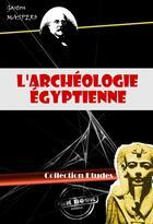 Couverture du livre « L'archéologie égyptienne » de Gaston Maspero aux éditions Ink Book
