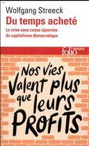 Couverture du livre « Du temps acheté ; la crise sans cesse ajournée du capitalisme démocratique » de Wolfgang Streeck aux éditions Gallimard