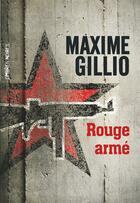 Couverture du livre « Rouge armé » de Maxime Gillio aux éditions Ombres Noires