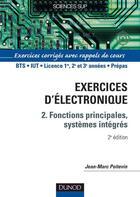 Couverture du livre « Electronique - tome 2 - 2eme edition - fonctions principales, systemes integres - exercices corriges (2e édition) » de Jean-Marc Poitevin aux éditions Dunod
