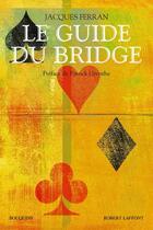 Couverture du livre « Le guide du bridge » de Jacques Ferran aux éditions Robert Laffont