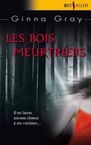 Couverture du livre « Les bois meurtriers » de Ginna Gray aux éditions Harlequin