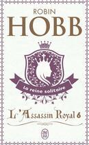 Couverture du livre « L'assassin royal T.6 ; la reine solitaire » de Robin Hobb aux éditions J'ai Lu