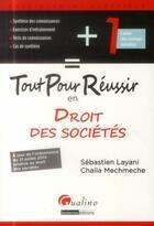 Couverture du livre « Tout pour réussir en droit des sociétés » de Chaila Mechmeche et Sebastien Layani aux éditions Gualino