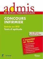 Couverture du livre « Concours infirmier ; tests d'aptitude ; l'essentiel en fiches » de Marc Delabriere aux éditions Vuibert