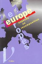 Couverture du livre « Europe europes ; espaces en recomposition; 3e edition » de Georges Roques et Jean Barrot et Bernard Elissalde aux éditions Vuibert
