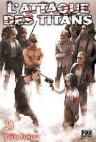 Couverture du livre « L'attaque des titans T.29 » de Hajime Isayama aux éditions Pika
