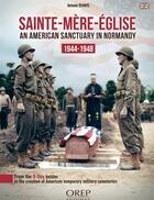 Couverture du livre « Sainte-Mère-Eglise ; an american sanctuary in Normandy 1944-1948 » de Antonin Dehays aux éditions Orep