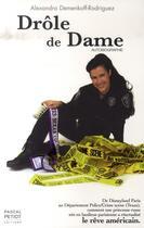 Couverture du livre « Drôle de dame ; autobiographie » de Alexandra Demenkoff-Rodriguez aux éditions Pascal Petiot