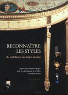 Couverture du livre « Reconnaitre Les Styles ; Du Mobilier Et D'Objets Anciens » de Paul Davidson aux éditions Soline
