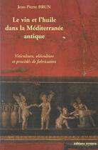 Couverture du livre « Le vin et l'huile dans la mediterranee antique » de Jean-Pierre Brun aux éditions Errance