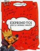 Couverture du livre « Exprime-toi ! avec le journal créatif » de Anne-Marie Jobin aux éditions Le Jour