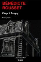 Couverture du livre « Piège à Bragny » de Benedicte Rousset aux éditions Chum