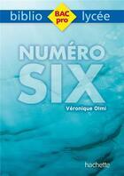 Couverture du livre « Numéro six » de Véronique Olmi et Caroline Bourdelle aux éditions Hachette Education