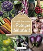 Couverture du livre « Le petit Larousse du potager débutant » de Simon Akeroyd aux éditions Larousse