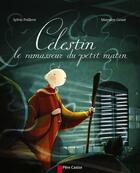 Couverture du livre « Célestin le ramasseur du petit matin » de Mayalen Goust et Sylvie Poilleve aux éditions Pere Castor