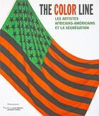 Couverture du livre « The color line ; les artistes africains-américains et la ségrégation aux Etats-Unis » de Collectif aux éditions Flammarion