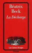 Couverture du livre « La decharge » de Beatrix Beck aux éditions Grasset Et Fasquelle