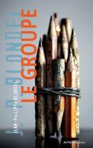 Couverture du livre « Le groupe » de Jean-Philippe Blondel aux éditions Actes Sud Junior