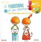 Couverture du livre « Le furoshiki, un jeu d'enfant ; plus de 20 pliages et créations » de Aurelie Le Marec aux éditions Neva