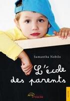 Couverture du livre « L'école des parents » de Samantha Nobilo aux éditions Jets D'encre