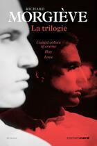 Couverture du livre « La trilogie » de Richard Morgieve aux éditions Carnets Nord