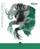 Couverture du livre « Les sentiers des astres t.3 ; meijo » de Stefan Platteau aux éditions Moutons Electriques