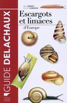 Couverture du livre « Escargots et limaces d'Europe » de Michael P. Kerney et Robert Andrew Duncan aux éditions Delachaux & Niestle