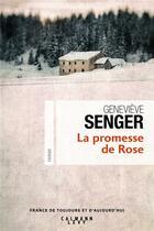 Couverture du livre « La promesse de Rose » de Genevieve Senger aux éditions Calmann-levy