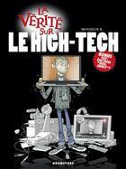 Couverture du livre « La vérité sur le high-tech » de Monsieur B. aux éditions Glenat