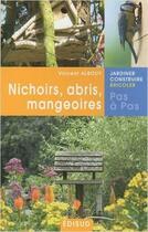 Couverture du livre « Nichoirs, abris, mangeoires » de Vincent Albouy aux éditions Edisud