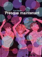 Couverture du livre « Presque maintenant » de Cyril Bonin aux éditions Futuropolis
