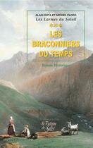 Couverture du livre « Les larmes du soleil t.3 ; les braconniers du temps » de Michel Floro et Alain Rota aux éditions La Fontaine De Siloe