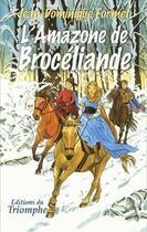 Couverture du livre « Les cavalcades de Prune t.4 ; l'amazone de Brocéliande » de Jean-Dominique Formet aux éditions Triomphe