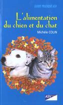 Couverture du livre « Guide Pratique Asv L Alimentation Du Chien Etdu Chat » de Colin M aux éditions Le Point Veterinaire