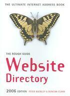 Couverture du livre « WEBSITE DIRECTORY: 2006 EDITION - THE ULTIMATE INTERNET ADDRESS BOOK » de Peter Buckley et Duncan Clark aux éditions Rough Guides
