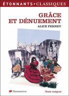 Couverture du livre « Grace et denuement - - nouvelle couverture » de Alice Ferney aux éditions Flammarion