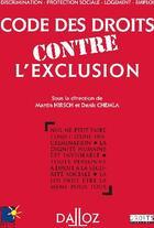Couverture du livre « Code des droits contre l'exclusion » de Martin Hirsch et Denis Chemla aux éditions Dalloz