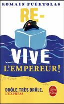 Couverture du livre « Re-vive l'empereur ! » de Romain Puertolas aux éditions Lgf