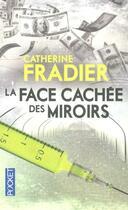 Couverture du livre « La face cachée des miroirs » de Catherine Fradier aux éditions Pocket