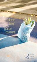 Couverture du livre « Grande couronne » de Salome Kiner aux éditions Christian Bourgois