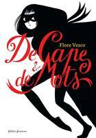 Couverture du livre « De cape et de mots » de Flore Vesco aux éditions Didier Jeunesse